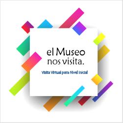 El Museo Güemes nos visita - Visita Virtual Participativa para Nivel Inicial